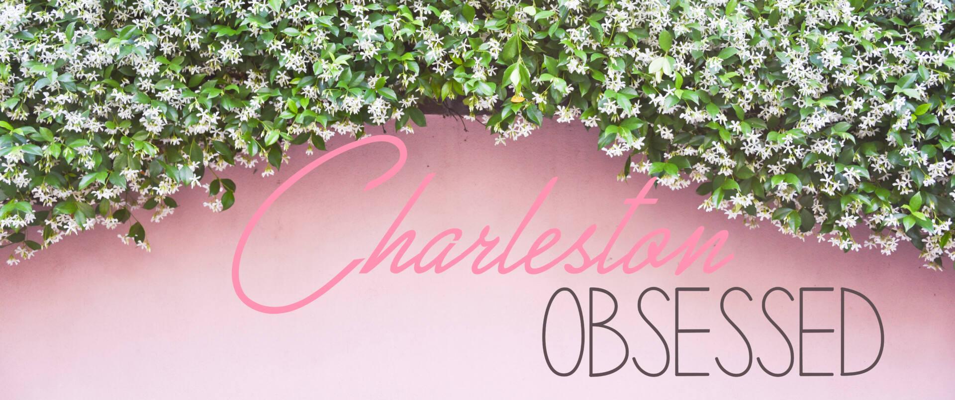 Charleston Obsessed